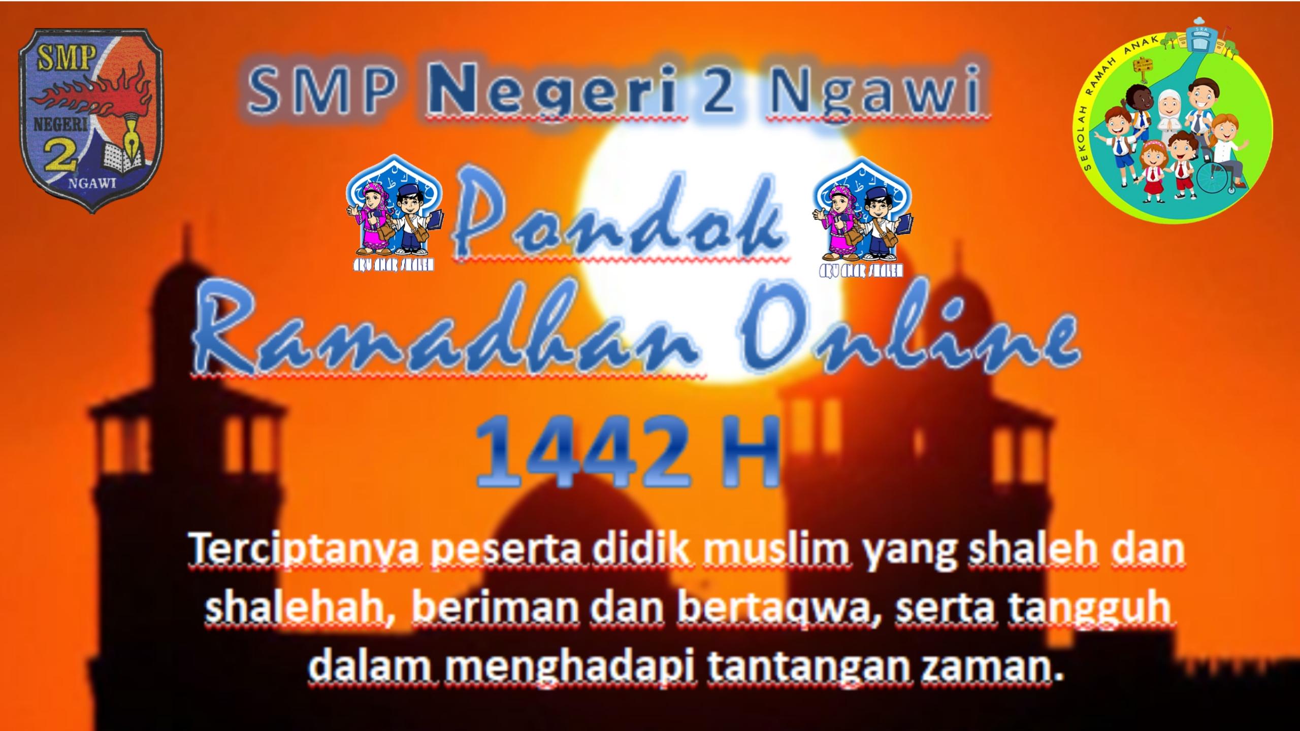PONDOK RAMADHAN 1442 H  SMP NEGERI 2 NGAWI MELALUI ONLINE